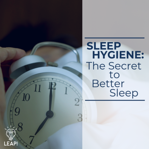 Sleep Hygiene: The Secret to Better Sleep