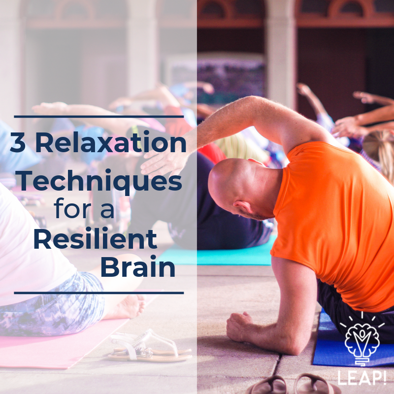 3 Relaxation Techniques for a Resilient Brain