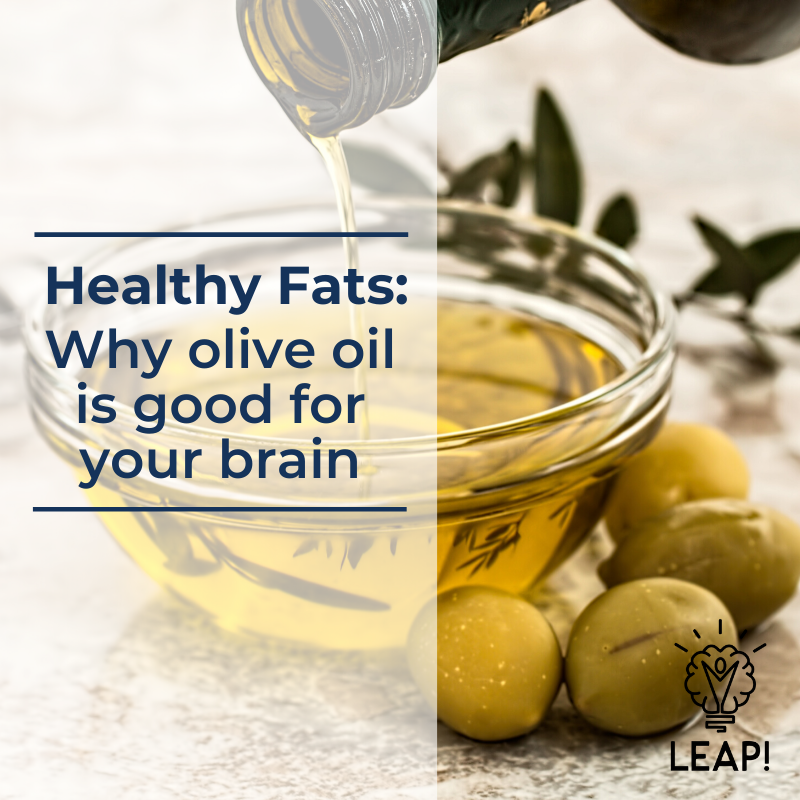 Healthy Fat: Why olive oil is good for your brain